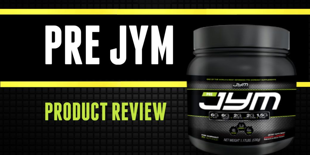Pre JYM product review